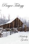 Prayer Trilogy by Kimberly Gordon