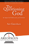 The Questioning God: An Inquiry for Muslims, Jews, and Christians