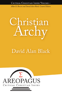 Christian Archy - First Volume in the Areopagus Series