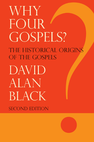 Why Four Gospels? by David Alan Black