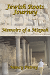 Jewish Roots Journey: Memoirs of a Mizpay