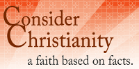 Consider Christianity:  A Faith based on Facts