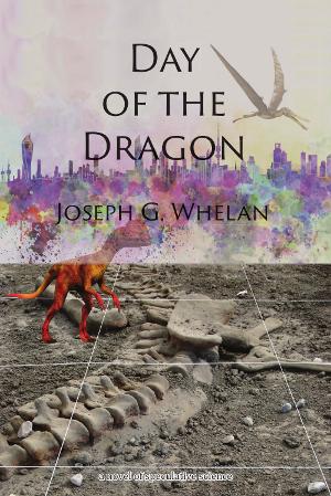 Day of the Dragon by Joe Whelan